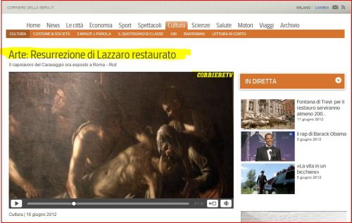 Arte_ Resurrezione di Lazzaro restaurato Corriere della Serra) (click to access the video)