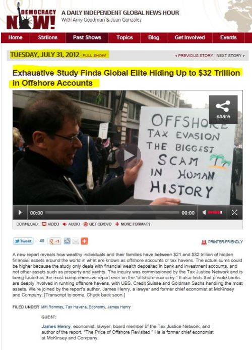 Exhaustive Study Finds Global Elite Hiding Up to $32 Trillion in Offshore Accounts (from Democracy Now)