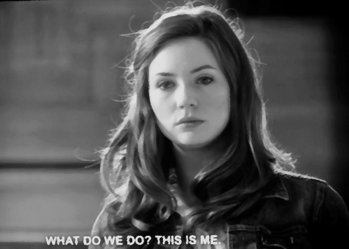 "Karen Gillan (as Amy Pond in ""Doctor Who""): ""WHAT DO WE DO ? THIS IS ME.""(Amy Pond)"