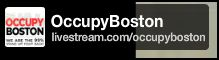 Occupy Boston Livestream.com/occupyboston