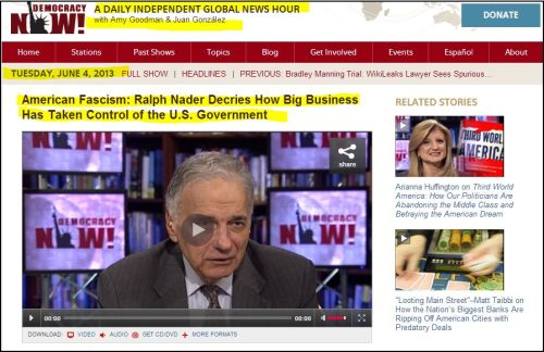Democracy Now: American Fascism:  Ralph Nader Decries how big business has taken control of the U.S. Government