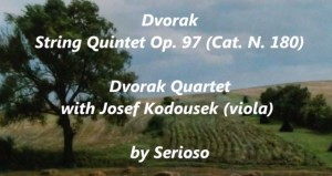 Dvorak: quintet Op. 97 Cat. No. 180, by Dvorak Quartet, with Josef Kodousesk, viola
