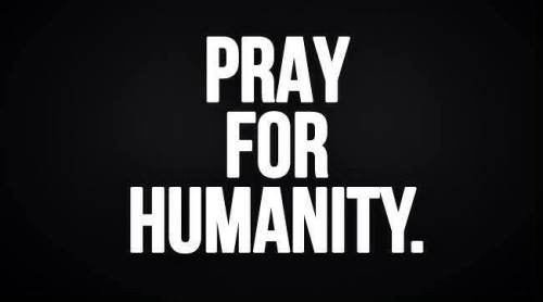 Pray For Humanity