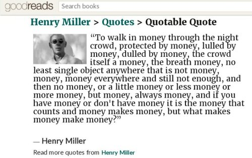 "Quote by Henry Miller: ""To walk in money through the night crowd, prote..."" 