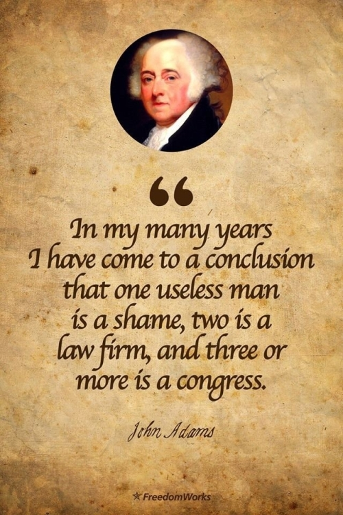 Quote: one useless man is a shame...John Adams