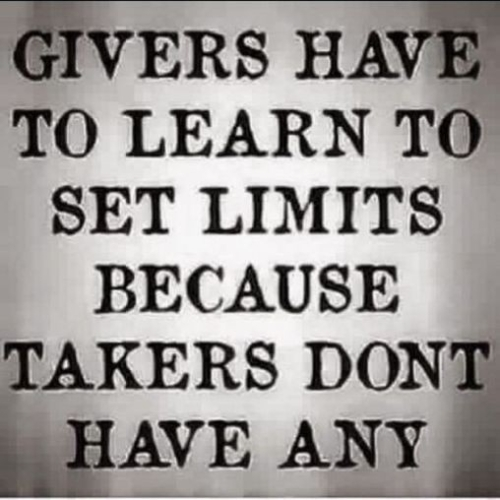 Thoughts of Wisdom: Givers Have To Learn to Set Limits...