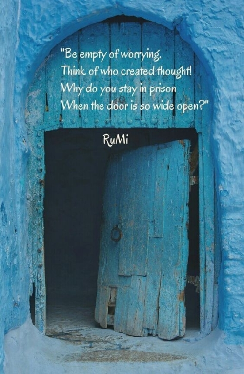 Quote: Be empty of worrying...Rumi
