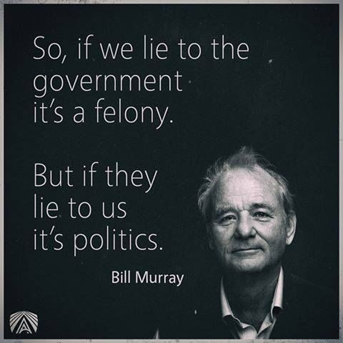 Quote: So, if you lie...(Bill Murray)