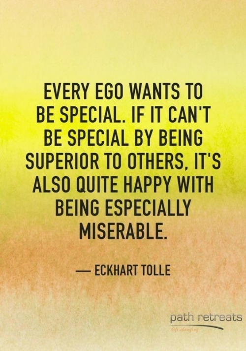 Quote: Every ego wants to be special...