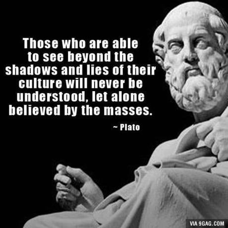 Quote: Those who are able to see...(Plato)