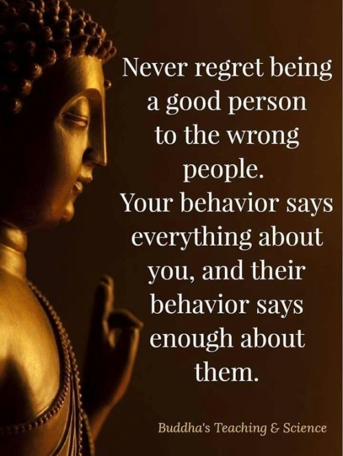 Quote: Never regret being a good person...(BUDDHA)