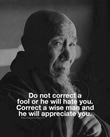 Quote: Do not correct a fool...